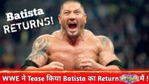 WWE Tease Batista Returns in WWE ! When Batista Returns in WWE?
