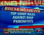 Top court rules against Khap Panchayats, says Khap panchayat is illegal