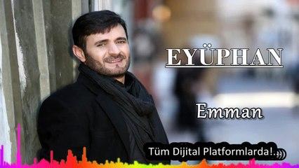 Eyüphan - Emman - (Official Audıo)