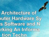 The Architecture of Computer Hardware Systems Software and Networking An Information 372a5c90