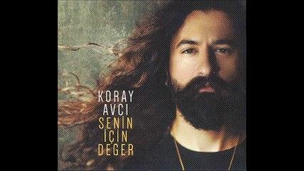 Koray Avci - Selam Ve Sevgiler ( 2018 )