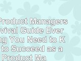 The Product Managers Survival Guide Everything You Need to Know to Succeed as a Product c03637f1