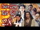 Phim Kiếm Hiệp Hay Nhất 2018 | THIÊN LONG BÁT BỘ - Tập 28 | Film4K