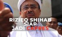 Novel Bamukmin: Rizieq Shihab Siap Jadi Capres