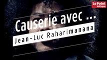 Causerie avec ... Jean-Luc Raharimanana