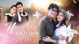 Ngon Gio Tinh Yeu Tap 19 Phim Thai Lan Phim Hay