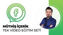 Facebook'a Müthiş İçerik Oluşturma 3 - Tek Video Eğitim Seti - Facebook Eğitim Seti
