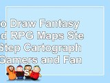 How to Draw Fantasy Art and RPG Maps Step by Step Cartography for Gamers and Fans 55163da4