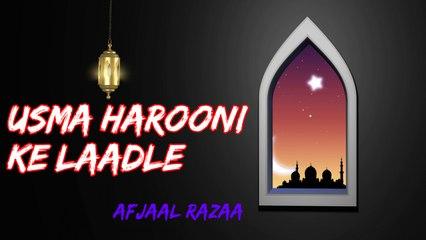 Afajal Razaa - Usma Harooni Ke Laadle