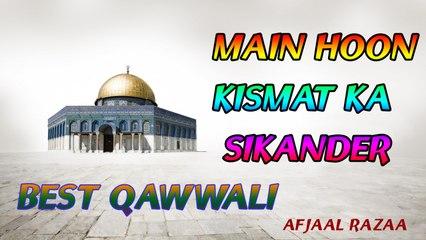 Afajal Razaa - Mai Hoon Kismat Ka Sikander