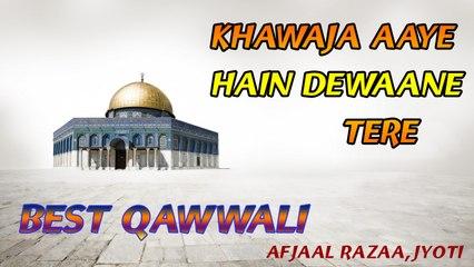 Afajal Razaa - Khawaja Aaye Hain Dewaane Tere