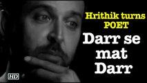 """Hrithik turns POET,  writes """"Darr se mat Darr"""""""