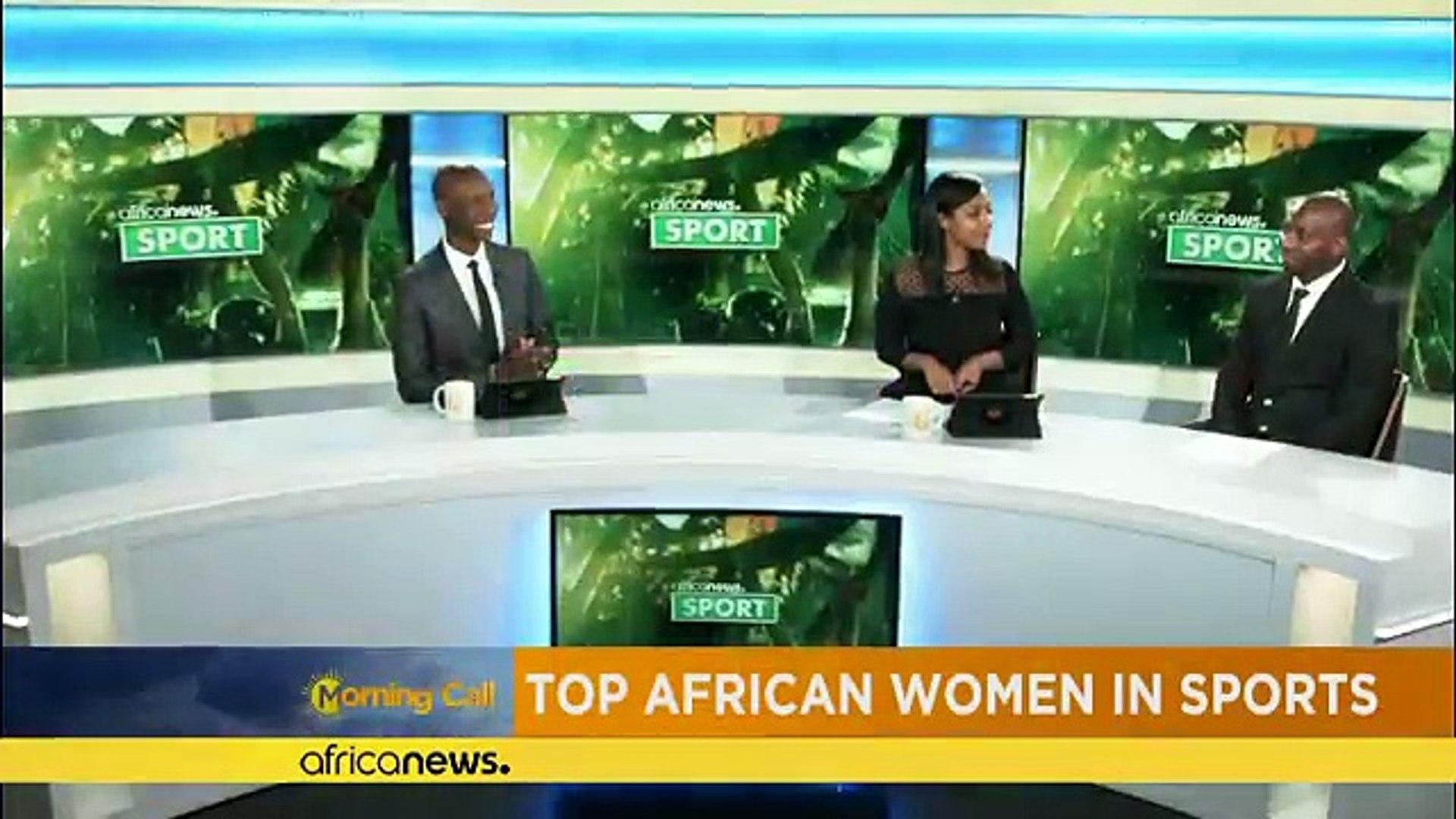 Africa's top women in sport [Chronique Sport]