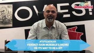 Rani Mukerji's Hichki on its way to be a Hit | #TutejaTalks