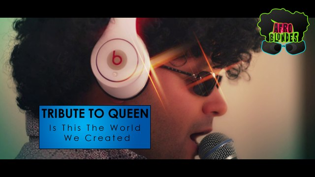 Is This The World We Created - Queen Cover - Tribute by Afro Blondes