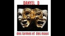 LES  LARMES  DES  MAUX  par  DANYEL D