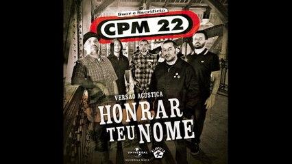 CPM 22 - Honrar Teu Nome - Versão Acústica / Audio
