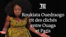 Roukiata Ouedraogo: «Je ne me moque pas des gens, je joue avec eux»
