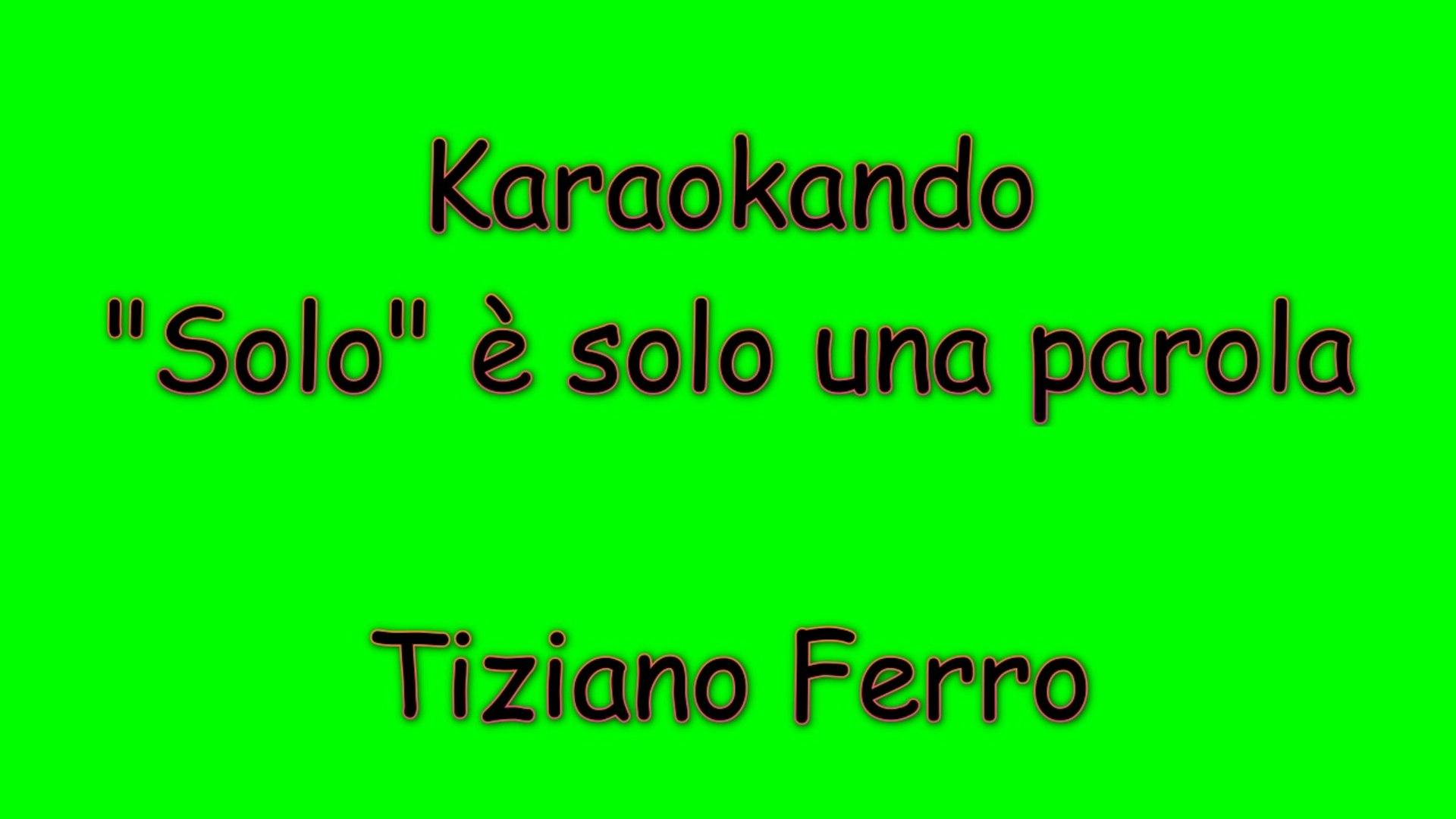 Karaoke Italiano Solo è Solo Una Parola Tiziano Ferro