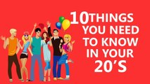 10 things you need to know in your Twenties