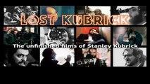 STREAMING   LOST KUBRICK: THE UNFINISHED FILMS OF STANLEY KUBRICK (2007)   FULL - M'O'V'I'E   ONLINE - FREE