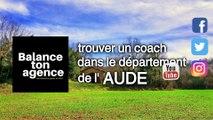 Trouver votre coach en immobilier dans le département de l'Aude pour vendre ou acheter une maison, un appartement, un terrain pour vivre et habiter dans la région et les villes Villes : Carcassonne, Limoux, Quillan, Espéraza, Couiza et trouver un conseil