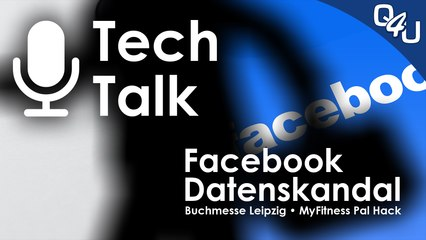 Facebook Datenskandal, Leipziger Buchmesse, Magenta XL,  MyFitnessPal - QSO4YOU Tech Talk #2
