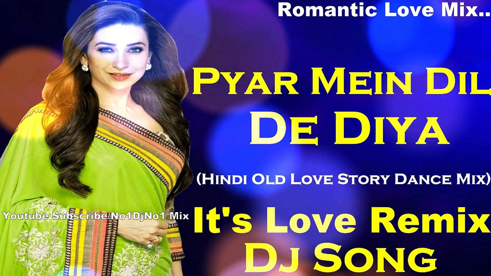 Pyar Mein Dil De Diya (Hindi Old Love Story Dance Mix) Dj Song    2018 Old  Hindi Mix - video dailymotion