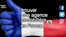 Trouver une agence en immobilier si vous cherchez  en France pour vendre, louer ou chercher avec BalanceTonAgence une maison, appartement , Villa, Bien ou studio et vivre dans les beaux coins dans un département ou région du nord au sud, de la France