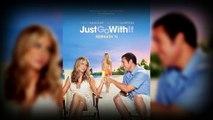 1 Jour 1 Film : Un jour, un film : Le mytho, just go with it