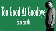 Sam Smith - Too Good At Goodbyes (Lyrics _ Lyric Video