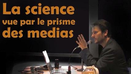 Ep22 Sciences vs médias - par Florent Martin