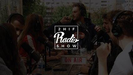 2HIF Radio Show #3 - Invités : Jarod et Mehdi Maizi