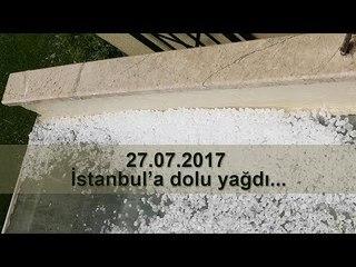 İstanbul'da dolu, 27.07.2017 - Sarı Ev Müzik Yapım
