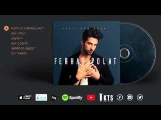 Ferhat Polat - Kontrol Edemiyorum (Official Audio)