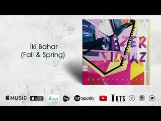 Sezer Yılmaz - İki Bahar / Fall & Spring  (Official Audio)