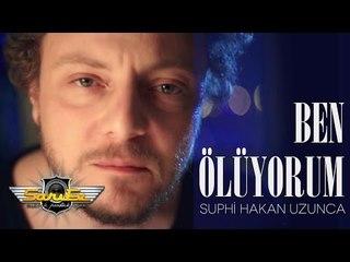 Suphi Hakan Uzunca - Ben Ölüyorum [Official Video]