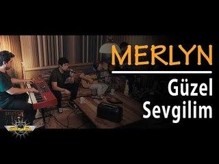 Merlyn - Güzel Sevgilim (Akustik)