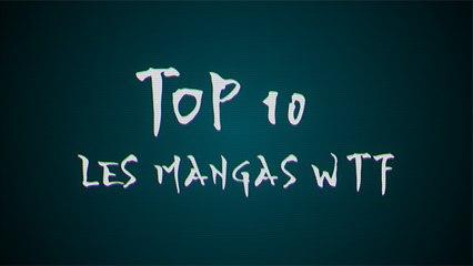 Les 10 mangas les plus WTF