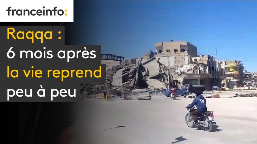Raqqa, 6 mois après la vie reprend peu à peu