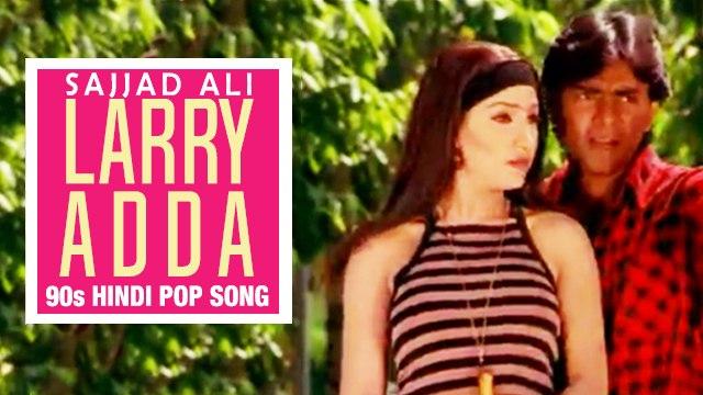 Larry Adda | Sajjad Ali | 90s Hindi Pop Songs | Archies Music