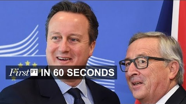 Cameron's EU bid, Google and WhatsApp support Apple   FirstFT