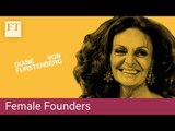 Diane von Furstenberg: 'I founded my business because I wanted to find myself'