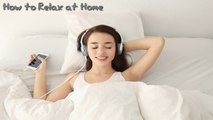 VA - How to Relax At Home - 20 Beautiful Instrumental Soothing Music to Listen to Sleep