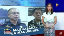 Mga bagong hepe ng PNP at AFP, manunumpa sa April 18