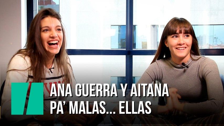 Ana Guerra y Aitana. Pa' malas... ellas