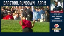 Barstool Rundown - April 5, 2018