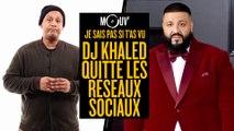 Je sais pas si t'as vu... DJ Khaled quitte les réseaux sociaux #JSPSTV