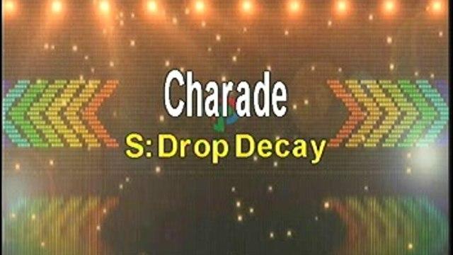 Drop Decay Charade Karaoke Version