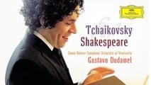 Gustavo Dudamel - Tchaikovsky - Shakespeare & Tchaikovsky (Trailer)